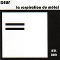 "Deuf ""La Respiration du Metal"" [CD-R]"