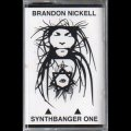 "Brandon Nickell ""Synthbanger One"" [Cassette]"