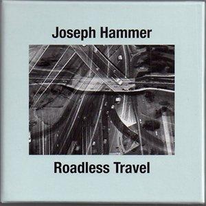 """画像1: Joseph Hammer """"Roadless Travel"""" [CD]"""