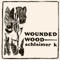 "Schleimer K ""Wounded Wood"" [CD]"