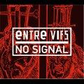 """Entre Vifs """"No Signal"""" [CD]"""