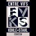 "Entre Vifs ""Kohle+Stahl"" [Cassette]"