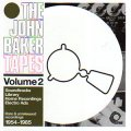 "John Baker ""The John Baker Tapes Volume2 1954-1985"" [CD]"
