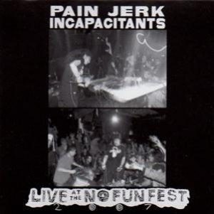 """画像1: Pain Jerk - Incapacitants """"Live At The No Fun Fest 2007"""" [CD]"""