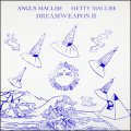 "Angus Maclise & Hetty Maclise ""Dreamweapon II"" [LP]"