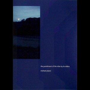 """画像1: Michael Pisaro """"The Punishment Of The Tribe By Its Elders"""" [CD]"""