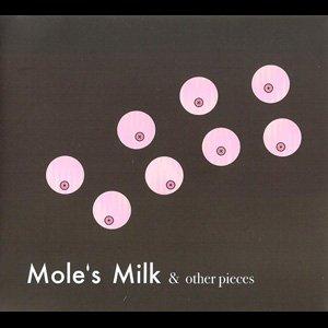"""画像1: V.A """"Mole's Milk & Other Pieces"""" [CD]"""