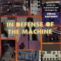 "Jorge Antunes ""In Defense Of The Machine"" [CD]"