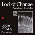 "Eddie Prevost ""Loci of Change"" [CD]"