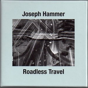 "画像1: Joseph Hammer ""Roadless Travel"" [CD]"