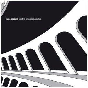 """画像1: Francesco Giomi """"Con Brio - Musica Acusmatica"""" [CD]"""