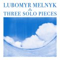 "Lubomyr Melnyk ""Three Solo Pieces"" [CD]"