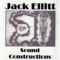 "Jack Ellitt ""Sound Constructions"" [CD-R]"