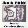 "Jack Ellitt ""Sound Constructions"" [CD-R]"