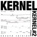 "Kernel ""Kernel #2 - Second Version"" [CD]"