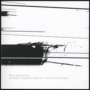 "画像1: David Papapostolou ""Contrastes (Dispositifs D'écoute; C'est Moi Qui Souligne)"" [CD]"