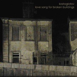 """画像1:  Kostoglotov """"Love Song for Broken Buildings"""" [CD-R]"""