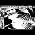 "Brian Ruryk ""Broken String Less Work"" [CD-R]"