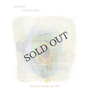 """画像1: Steve Roden """"Every color moving (1988 - 2003)"""" [6CD]"""