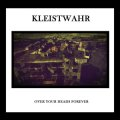 "Kleistwahr ""Over Your Heads Forever"" [CD]"