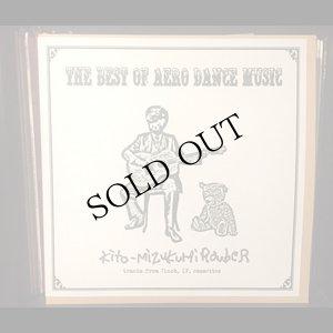 """画像2: Kito-Mizukumi Rouber """"THE BEST OF AERO DANCE MUSIC"""" [CD]"""