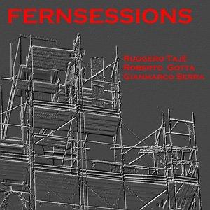 """画像1: Ruggero Taje, Roberto Gotta, Gianmarco Serra """"Fernsessions"""" [CD-R]"""