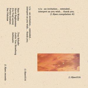 """画像1: V.A """"an invitation… extended… interpret as you wish… thank you. (1.8)sec.compilation #2"""" [Cassette]"""