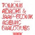 "Tomomi Adachi & Jaap Blonk ""Asemic Dialogues"" [CD]"
