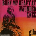 "Gila ""Bury My Heart At Wounded Knee"" [CD]"