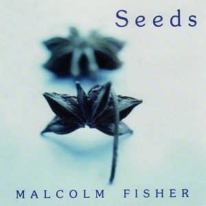 "画像1: Malcolm Fisher ""Seeds"" [CD]"