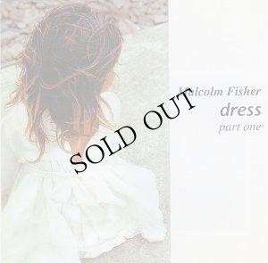 """画像1: Malcolm Fisher """"Dress Part One"""" [CD]"""