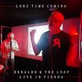 "Renaldo & The Loaf ""Long Time Coming (Live In Vienna 2018)"" [CD]"