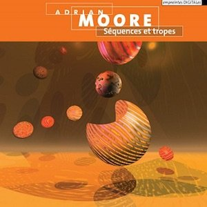 "画像1: Adrian Moore ""Sequences Et Tropes"" [CD]"