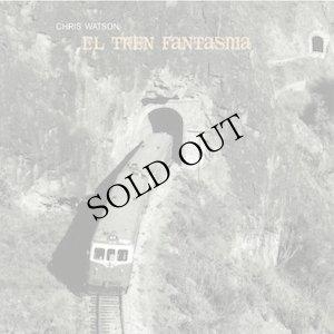 """画像1: Chris Watson """"El Tren Fantasma"""" [CD]"""