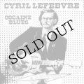 """Cyril Lefebvre """"Cocaine Blues"""" [CD]"""