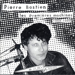 "画像1: Pierre Bastien ""Les Premieres Machines 1968 - 1988"" [CD]"