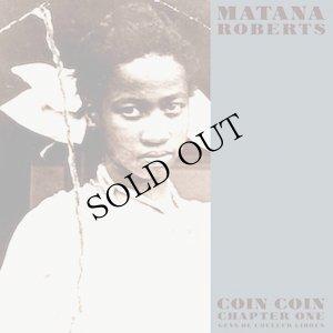 """画像1: Matana Roberts """"Coin Coin Chapter One: Gens De Couleur Libres"""" [2x10""""]"""