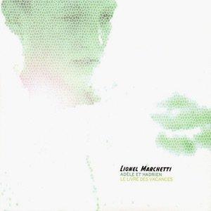 """画像1: Lionel Marchetti """"Adele Et Hadrien (Le Livre Des Vacances)"""" [2CD]"""