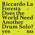 "Riccardo La Foresta ""Does the world need another drum solo?"" [Cassette]"