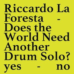 "画像1: Riccardo La Foresta ""Does the world need another drum solo?"" [Cassette]"