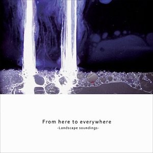 "画像1: V.A ""From here to everywhere - Landscape soundings"" [CD]"