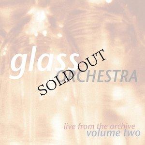 """画像1: Glass Orchestra """"Live From The Archive Volume Two [CD]"""