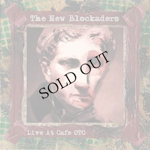 """画像1: The New Blockaders """"Live At Cafe OTO"""" [CD]"""