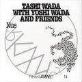 "Tashi Wada With Yoshi Wada And Friends ""Nue"" [CD]"