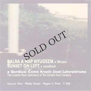 "画像1: Tibor Szemzo / The Gordian Knot Company ""Balra A Nap Nyugszik = Sunset On Left"" [CD]"