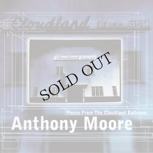 "画像1: Anthony Moore ""Pieces From The Cloudland Ballroom"" [CD]"