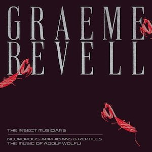 "画像1: Graeme Revell ""The Insect Musicians / Necropolis, Amphibians & Reptiles The Music Of Adolf Wolfli"" [CD + 40-pages booklet]"