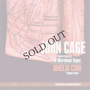 """画像1: John Cage - Amelia Cuni """"Solo for Voice 58: 18 Microtonal Ragas"""" [CD]"""