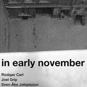 """画像1: Rudiger Carl, Sven-Ake Johansson, Joel Grip """"In Early November"""" [CD]"""