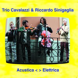 「Riccardo Sinigaglia, Trio Cavalazzi - Acustica < > Elettrica」の画像検索結果
